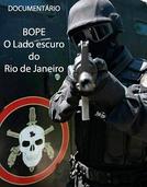 BOPE O lado obscuro do Rio (Bope O lado obscuro do Rio)
