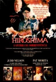Hiroshima - A Guerra da Sobrevivência - Poster / Capa / Cartaz - Oficial 2