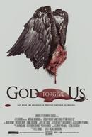 God Forgive Us (God Forgive Us)