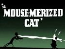 O Hipnotizador De Ratos (The Mouse-Merized Cat)