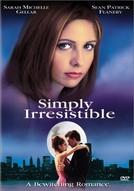 Simplesmente Irresistível (Simply Irresistible)