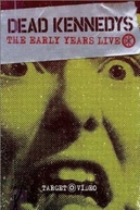 Dead Kennedys - The Early Years (Dead Kennedys - The Early Years)