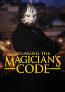 Os Maiores Segredos Da Magia Finalmente Revelados (Breaking The Magician's Code: Magic's Biggest Secrets Finally Revealed)