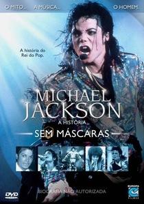 Michael Jackson: A História Sem Máscaras - Poster / Capa / Cartaz - Oficial 1