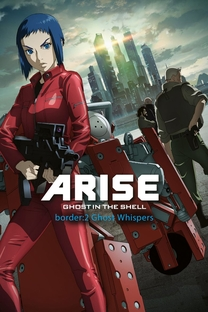 Ghost in the Shell: Arise - Fronteira:2 Sussurros do Além - Poster / Capa / Cartaz - Oficial 2