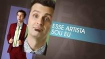 Esse Artista Sou Eu (Primeira Temporada) - Poster / Capa / Cartaz - Oficial 1
