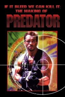 If It Bleeds We Can Kill It: The Making of 'Predator' - Poster / Capa / Cartaz - Oficial 2
