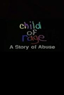 A Ira de um Anjo - A História de um Abuso (Child Of Rage)