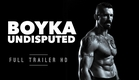 Boyka: Undisputed | Official Trailer [HD] | Scott Adkins