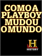Como a Playboy Mudou o Mundo (How Playboy Changed the World)