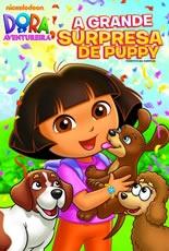 Dora a Aventureira a Grande Surpresa de Puppy - Poster / Capa / Cartaz - Oficial 1
