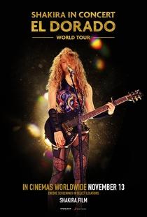Shakira in Concert: El Dorado World Tour - Poster / Capa / Cartaz - Oficial 1