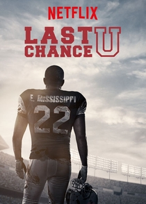 Last Chance U (1ª Temporada) - Poster / Capa / Cartaz - Oficial 1