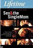 Solteira, Profissão Mãe (Sex & The Single Mom)