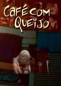Café com Queijo - Corpos em Criação - Poster / Capa / Cartaz - Oficial 1