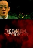 The Cannibal that Walked Free (The Cannibal that Walked Free)