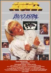 Super Xuxa contra Baixo Astral - Poster / Capa / Cartaz - Oficial 3
