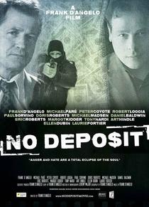 No Deposit - Poster / Capa / Cartaz - Oficial 1