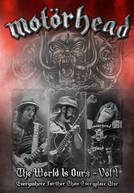 Motörhead - The Wörld Is Ours - Vol 1 (Everywhere Further Than Everyplace Else)