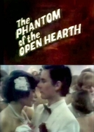 The Phantom of the Open Hearth (The Phantom of the Open Hearth)