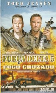 Força Delta 5 - Fogo Cruzado - Poster / Capa / Cartaz - Oficial 1