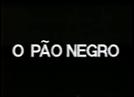 Pão Negro, um episódio da Colônia Cecília (Pão Negro, um episódio da Colônia Cecília)