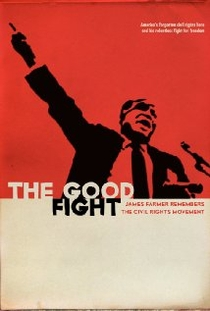 The Good Fight: James Farmer Remembers the Civil Rights Movement - Poster / Capa / Cartaz - Oficial 1