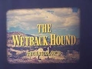 The Wetback Hound (The Wetback Hound)