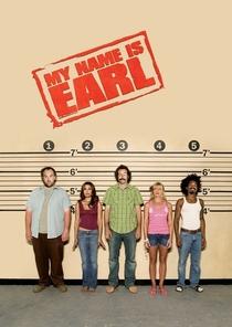 My Name Is Earl (1ª Temporada) - Poster / Capa / Cartaz - Oficial 2