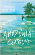 Amazônia Groove (Amazônia Groove)