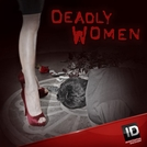As Verdadeiras Mulheres Assassinas (6ª Temporada) (Deadly Women (Season 6))