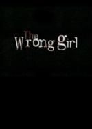 A Menina Errada (The Wrong Girl)