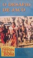 Grandes Heróis da Bíblia - O Desafio de Jacó  (Greatest Heroes of the Bible: Jacob's Challenge)