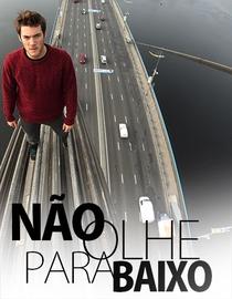 Não Olhe Para Baixo  - Poster / Capa / Cartaz - Oficial 1