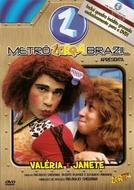 Metrô Zorra Brazil Apresenta Valéria e Janete (Metrô Zorra Brazil Apresenta Valéria e Janete)