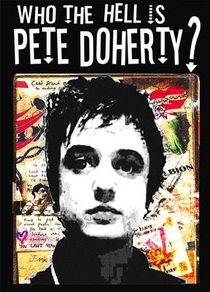 Who the Hell Is Pete Doherty? - Poster / Capa / Cartaz - Oficial 1