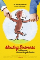Monkey Business: The Curious Adventures of George's Creators (Monkey Business: The Curious Adventures of George's Creators)
