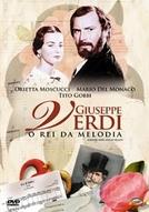 Giuseppe Verdi - o Rei da Melodia (Giuseppe Verdi)