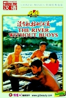 River Without Buoys  (Mei You Hang Biao de He Liu)
