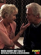 """When Harry Met Sally 2"" with Billy Crystal and Helen Mirren (""When Harry Met Sally 2"" with Billy Crystal and Helen Mirren)"