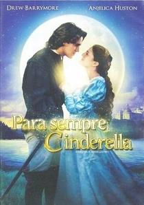 Para Sempre Cinderela - Poster / Capa / Cartaz - Oficial 5