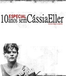 10 anos sem Cássia Eller (10 anos sem Cássia Eller)