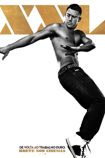 Magic Mike XXL - Poster / Capa / Cartaz - Oficial 6