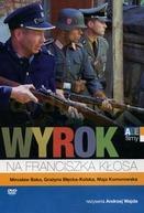 A Condenação de Franciszeka Klosa (Wyrok na Franciszka Klosa)