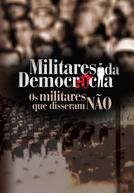 Militares da democracia: os militares que disseram não