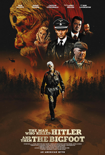 The Man Who Killed Hitler and then The Bigfoot - Poster / Capa / Cartaz - Oficial 1