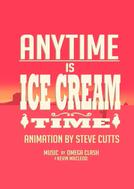 Anytime Is Ice Cream Time (Anytime Is Ice Cream Time)