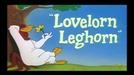 Lovelorn Leghorn (Lovelorn Leghorn)
