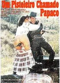 Um Pistoleiro Chamado Papaco - Poster / Capa / Cartaz - Oficial 1