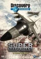 Super Máquinas - Aviões Militares (Military Planes - Extreme Machines)